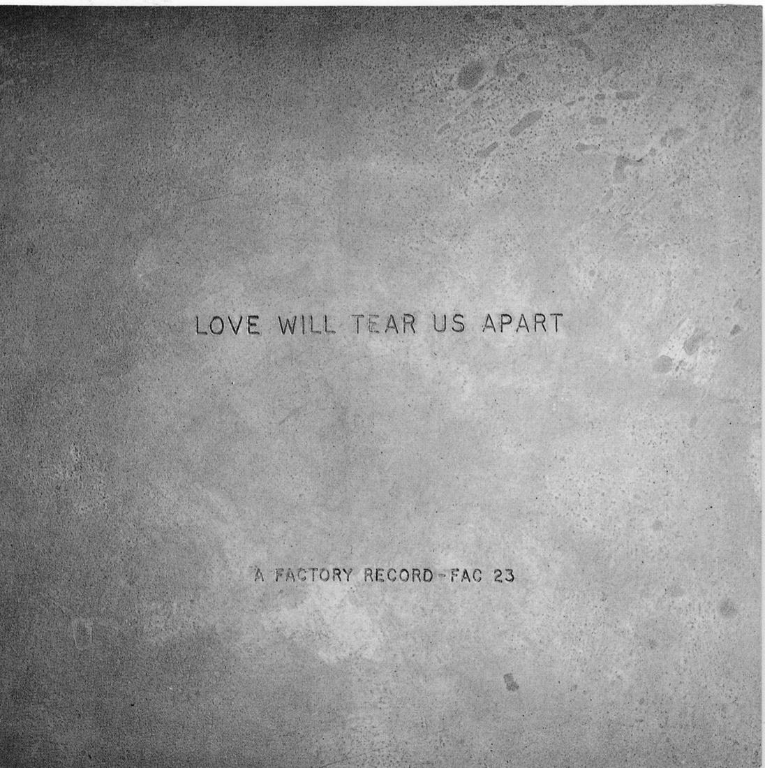 Fact 23 Joy Division Love Will tear Us Apart / Sigle / 1980, Peter Saville et Trevor Key